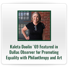 Kaleta Doolin '69 Featured in Dallas Observer for Promoting Equality with Philanthropy and Art